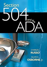 Section 504 and the ADA | Russo, Charles J. ; Osborne, Allan G., Jr. |