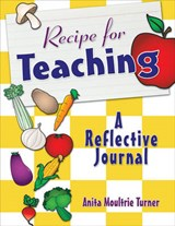 Recipe for Teaching | Anita Moultrie Turner |