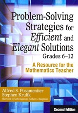 Problem-solving Strategies for Efficient and Elegant Solutions, Grades 6-12 | Posamentier, Alfred S. ; Krulik, Stephen |