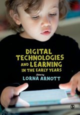 Digital Technologies and Learning in the Early Years | Lorna Lorna Arnott |