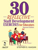 30 Reflective Staff Development Exercises for Educators | Stephen S. Kaagan |