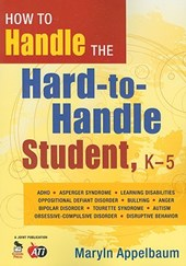 How to Handle the Hard-to-handle Student, K-5