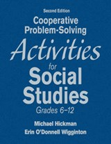Cooperative Problem-Solving Activities for Social Studies, Grades 6-12 | Hickman, Michael ; Wigginton, Erin O'donnell |
