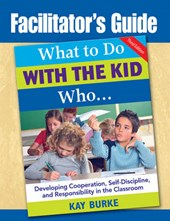 What to Do With the Kid Who... Facilitator's Guide