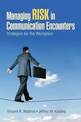 Managing Risk in Communication Encounters | Vincent R. Waldron |