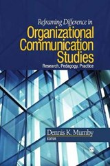 Reframing Difference in Organizational Communication Studies | Dennis K. Mumby |