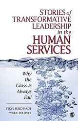 Stories of Transformative Leadership in the Human Services | Burghardt, Steve ; Tolliver, Willie |
