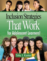 Inclusion Strategies That Work for Adolescent Learners! | Toby J. Karten |