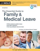 The Essential Guide to Family & Medical Leave | Guerin, Lisa ; England, Deborah C. |