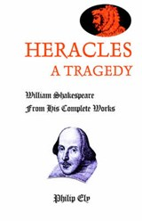 Heracles, A Tragedy | Philip Ely |
