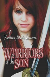 Warriors of the Son | Kathleen Marie Lunetta |