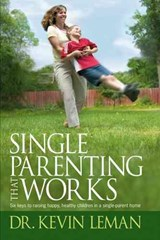 Single Parenting That Works | Kevin Leman |