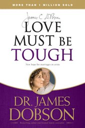 Love Must Be Tough | James C. Dobson |