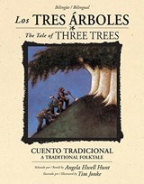 Los Tres Arboles / The Tale of Three Trees | Angela Elwel Hunt |