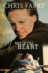 Not in the Heart | Chris Fabry |