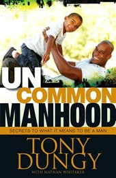 Uncommon Manhood | Tony Dungy |
