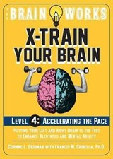 The Brain Works X-Train Your Brain, Level | Corinne L. Gediman |