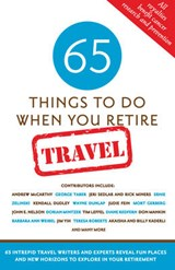 65 Things to Do When You Retire: Travel | Mark Chimsky |