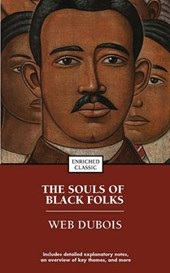 The Souls Of Black Folks | W. E. B. Du Bois |