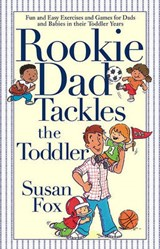 Rookie Dad Tackles the Toddler | Susan Fox |
