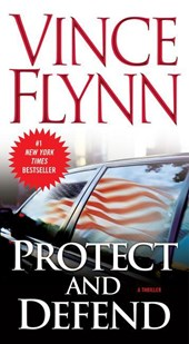 Protect and Defend | Vince Flynn |