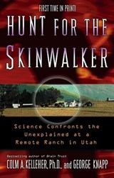 Hunt for the Skinwalker | Kelleher, Colm A., Ph.D. ; Knapp, George |