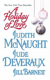 A Holiday of Love | Mcnaught, Judith ; Deveraux, Jude ; Barnett, Jill |