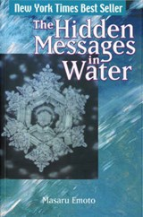 Hidden Messages in Water | Masaru Emoto |
