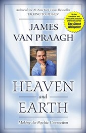 Heaven And Earth | James Van Praagh |