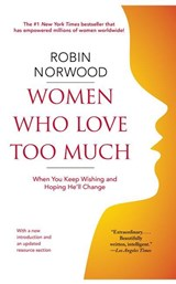 Women Who Love Too Much | Robin Norwood |