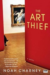 The Art Thief | Noah Charney |
