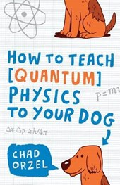 How to Teach Physics to Your Dog | Chad Orzel |