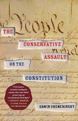 The Conservative Assault on the Constitution | Erwin Chemerinsky |