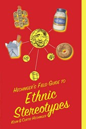 Hechinger's Field Guide to Ethnic Stereotypes