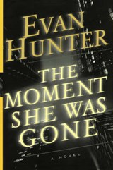 The Moment She Was Gone | Evan Hunter |