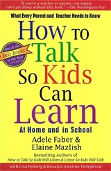 How To Talk So Kids Can Learn | Adele Faber ; Elaine Mazlish |