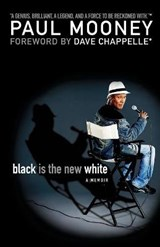Black Is the New White | Paul Mooney |
