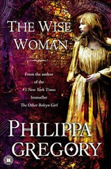 The Wise Woman | Philippa Gregory |