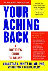 Your Aching Back | White, Augustus A., Iii, M.D., Ph.D. |