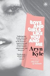 Boys and Girls Like You and Me | Aryn Kyle |