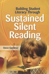Building Student Literacy Through Sustained Silent Reading | Steve Gardiner |