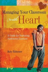 Managing Your Classroom with Heart | Katy Ridnouer |