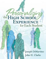Personalizing the High School Experience for Each Student | Dimartino, Joseph ; Clarke, John H. |