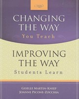 Changing the Way You Teach, Improving the Way Students Learn | Martin-Kniep, Giselle ; Picone-zocchia, Joanne |