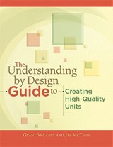 The Understanding by Design Guide to Creating High-Quality Units | Jay McTighe |