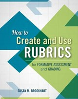 How to Create and Use Rubrics for Formative Assessment and Grading | Susan M. Brookhart |