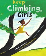 Keep Climbing, Girls | Richards, Beah E. ; Hamilton, LisaGay ; Christie, R. Gregory |