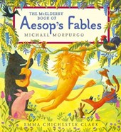 The Mcelderry Book Of Aesop's Fables | Morpurgo, Michael ; Aesop ; Chichester Clark, Emma |