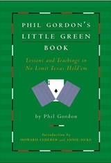 Phil Gordon's Little Green Book | Phil Gordon & Howard Lederer & Annie Duke |