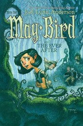 May Bird and the Ever After | Jodi Lynn Anderson |